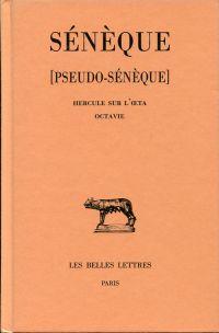 Tragédies, Tome III: [Pseudo-Sénèque] Hercule sur l'oeta, Octavie. Texte établi et traduit par François-Régis Chaumartin.