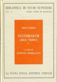 Historiarum Liber primus (Tomus 1). Introduzione, testo critico e commento con traduzione e indici a cura di Antonio Maddalena.