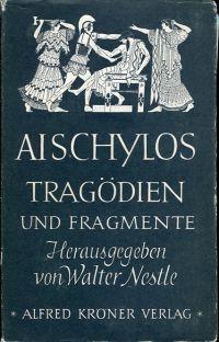 Die Tragödien und Fragmente. Übertragen von Johann Gustav Droysen. Durchgesehen und eingeleitet von Walter Nestle. Nachwort von Walter Jens.