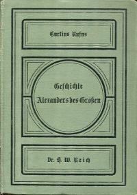 Geschichte Alexanders des Grossen. Für den Schulgebrauch bearbeitet von Heinrich Wilhelm Reich.