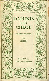 Daphnis und Chloe. Ein antiker Hirtenroman. Deutsch von Ludwig Wolde.