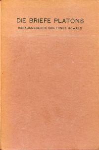 Die Briefe Platons.  Griechisch-Deutsch. Hrsg. von Ernst Howald.