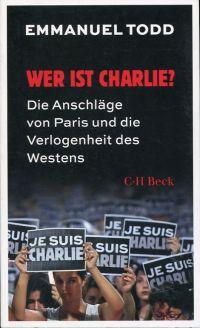 Wer ist Charlie? die Anschläge von Paris und die Verlogenheit des Westens.