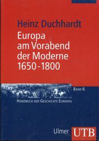 Europa am Vorabend der Moderne. 1650 - 1800