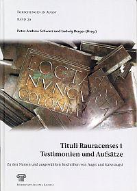 Tituli Rauracenses 1. Testimonien und Aufsätze zu den Namen und ausgewählten Inschriften von Augst und Kaiseraugst.