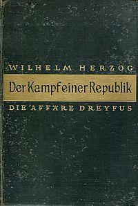 Der  Kampf einer Republik. Die Affäre Dreyfus. Dokumente und Tatsachen.