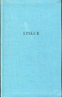 Philosophie der Freude. eine Auswahl aus seinen Schriften übersetzt, erläutert und eingeleitet von Johannes Mewaldt.