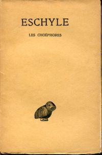 Les Choéphores Texte établi par Paul Mazon.