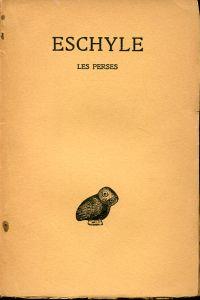 Les Perses. Texte établi par Paul Mazon.