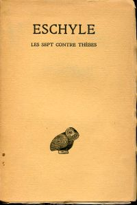 Les sept contre Thèbes. Texte établi par Paul Mazon.