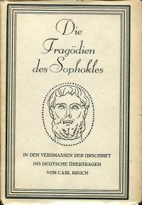 Die Tragödien. In Versmassen der Urschrift ins Deutsche übersetzt von Carl Bruch. Neue Ausgabe mit Einleitung und Erläuterungen von H. F. Müller.