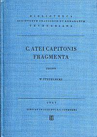 C. Atei Capitonis Fragmenta. Ed. Wladyslaw Strzelecki.