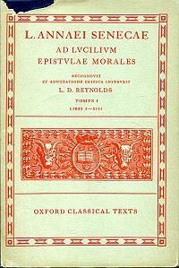 Ad Lucilium epistulae morales, Tomus 1: Libri I-XIII. Recognovit et adnotatione critica instruxit L. D. Reynolds