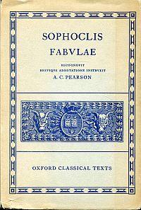 Sophoclis fabvlae. Recognovit, brevique adnotatione instrvxit A. C. Pearson.