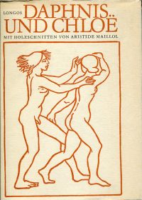 Daphnis und Chloë. Übersetzt von Arno Mauersberger. Mit Holzschnitten von Aristide Maillol.