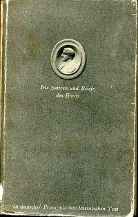 Die Satiren und Briefe. Lateinisch - Deutsch. Übersetzt und bearbeitet von Wilhelm Schöne.