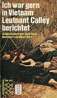 'Ich war gern in Vietnam'. Leutnant Calley berichtet.