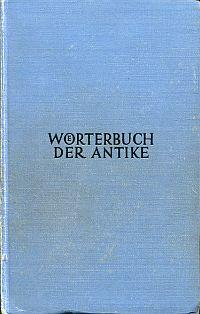 Wörterbuch der Antike. Mit Berücksichtigung ihres Fortwirkens.