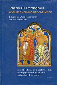 ... aber den Vorrang hat das Leben. Beiträge zur Liturgiewissenschaft aus fünf Jahrzehnten ; zum 20. Todestag am 2. September 2009 hrsg. v. Rudolf Pacik und Andreas Redtenbacher.