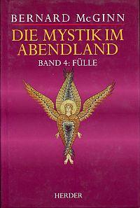 Fülle. Die Mystik im mittelalterlichen Deutschland (1300 - 1500).