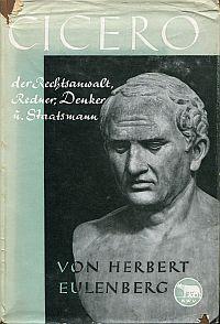 Cicero, der Rechtsanwalt, Redner, Denker und Staatsmann. Sein Leben u. Wesen.