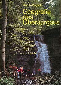 Geographie des Oberaargaus. Regionale Geographie in einer bernischen Landschaft.