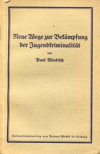 Neue Wege zur Bekämpfung der Jugendkriminalität. Mit einem Beitrag von Walter Arnold.