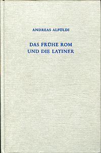 Das frühe Rom und die Latiner. Aus dem Englischen übersetzt von Frank Kolb.