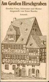 Am großen Hirschgraben. Goethes Vater, Schwester und Mutter.