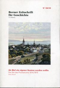 Als Biel ein eigener Kanton werden wollte. Die Zeit des Provisoriums 1814/1815.