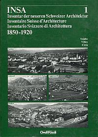 Aarau, Altdorf, Appenzell, Baden. Mit einer Einführung Stadt und Städtebau in der Schweiz 1850 - 1920.