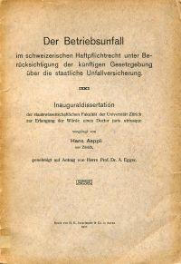 Der Betriebsunfall im schweizerischen Haftpflichtrecht unter Berücksichtigung der künftigen Gesetzgebung über die staatliche Unfallversicherung.