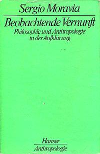 Beobachtende Vernunft. Philosophie uund Anthropologie in d. Aufklärung.
