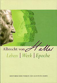 Albrecht von Haller. Leben - Werk - Epoche.
