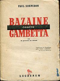 Bazaine contre Gambetta; ou, le procès de Riom.