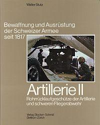 Artillerie II : Rohrrücklaufgeschütze der Artillerie und der schweren Fliegerabwehr