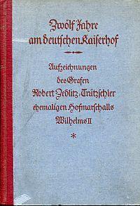 Zwölf Jahre am deutschen Kaiserhof.