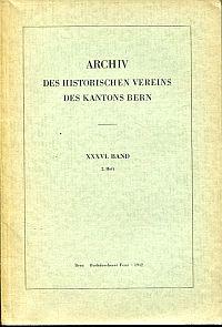 Archiv des Historischen Vereins des Kantons Bern, 36. Band, 2. Heft.