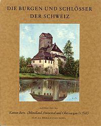 Die Burgen und Schlösser des Kantons Bern, Teil 1: Mittelland, Emmental und Oberaargau.