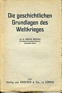 Die geschichtlichen Grundlagen des Weltkrieges.