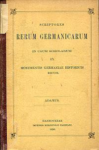 Adami Gesta Hammaburgensis ecclesiae pontificum. ex recensione Lappenbergii.