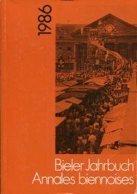 Bieler Jahrbuch. Annales biennoises 1986.