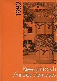 Bieler Jahrbuch. Annales biennoises 1982.