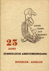 25 Jahre evangelisch-soziale Gewerkschaft. Rückblick und Ausblick.