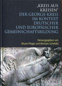 """""""Kreis aus Kreisen"""". Der George-Kreis im Kontext deutscher und europäischer Gemeinschaftsbildung."""