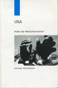 USA, Hüter der Menschenrechte?