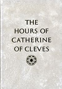 The hours of Catherine of Cleves. Introduction an Commentaries by John Plummer.