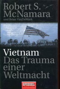 Vietnam. Das Trauma einer Weltmacht.