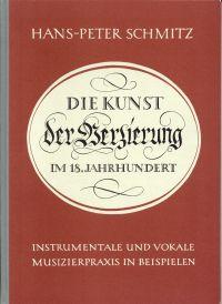 Die Kunst der Verzierung im 18. Jahrhundert. Instrumentale und vokale Musizierpraxis in Beispielen.