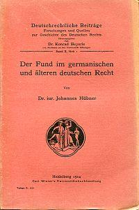 Der Fund im germanischen und älteren deutschen Recht.